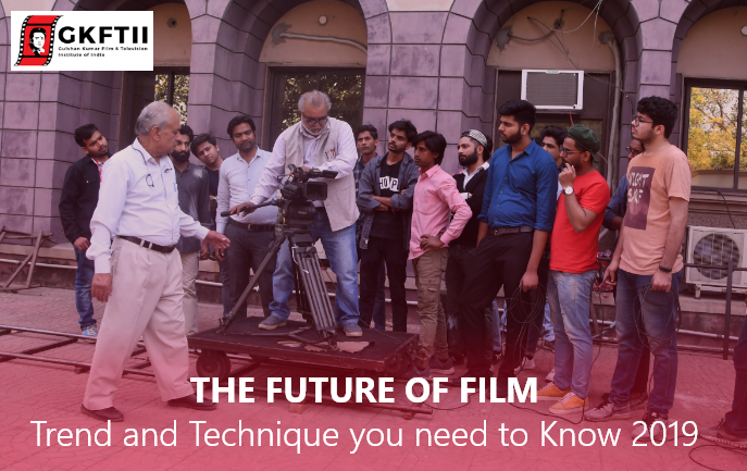 The future of film: Trend and Technique you need to Know 2019