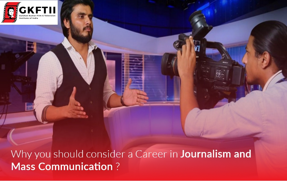 Why You Should Consider a Career in Journalism and Mass Communication